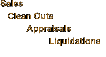 Sales       Clean Outs                                                  Appraisals                     Liquidations